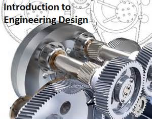 Introduction to Engineering and Engineering Design